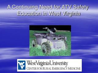 A Continuing Need for ATV Safety  Education in West Virginia