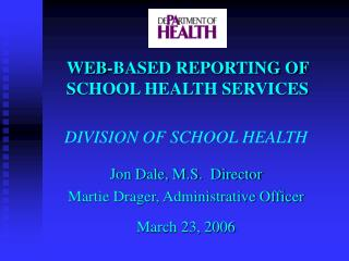 WEB-BASED REPORTING OF SCHOOL HEALTH SERVICES