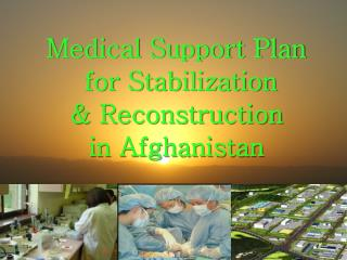 Medical Support  Plan for Stabilization & Reconstruction in Afghanistan