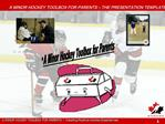 A MINOR HOCKEY TOOLBOX FOR PARENTS   THE PRESENTATION TEMPLATE