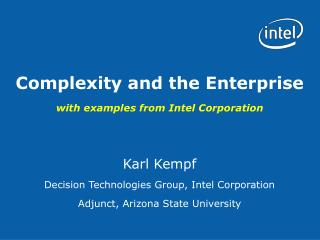 Complexity and the Enterprise  with examples from Intel Corporation