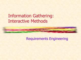 Information Gathering: Interactive Methods