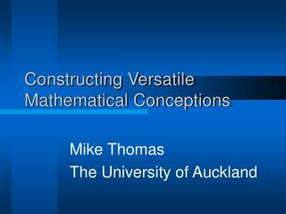 Constructing Versatile Mathematical Conceptions