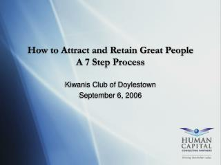 How to Attract and Retain Great People A 7 Step Process