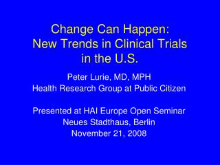 Change Can Happen: New Trends in Clinical Trials in the U.S.