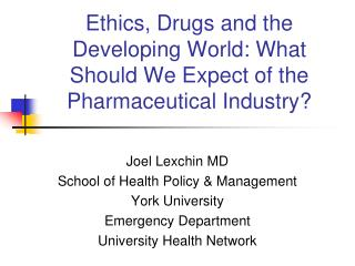 Ethics, Drugs and the Developing World: What Should We Expect of the Pharmaceutical Industry?