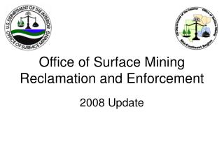 Office of Surface Mining  Reclamation and Enforcement 2008 Update