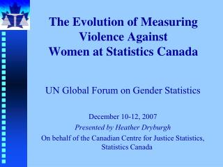 The Evolution of Measuring Violence Against Women at Statistics Canada