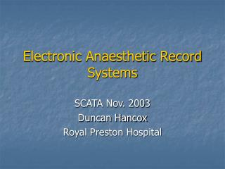 Electronic Anaesthetic Record Systems
