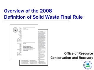 Overview of the 2008 Definition of Solid Waste Final Rule