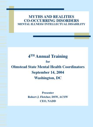 MYTHS AND REALITIES CO-OCCURRING DISORDERS MENTAL ILLNESS/ INTELLECTUAL DISABILITY