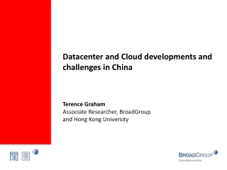 Datacenter and Cloud developments and challenges in China Terence Graham