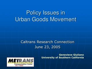 Policy Issues in  Urban Goods Movement