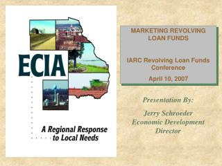 MARKETING REVOLVING LOAN FUNDS IARC Revolving Loan Funds Conference April 10, 2007
