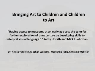 Bringing Art to Children and Children to Art