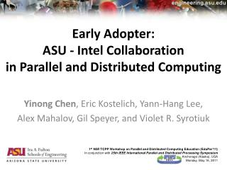 Early Adopter: ASU - Intel Collaboration in Parallel and Distributed  Computing