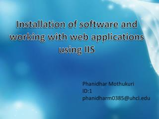 Installation of software and working with web applications using IIS
