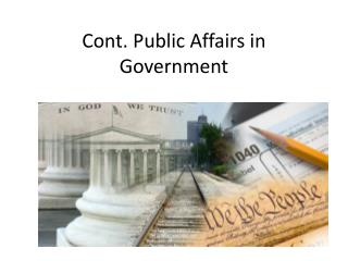 Cont. Public Affairs in Government