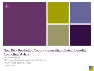New Risk Prediction Tools – generating clinical benefits from clinical data