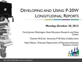 Developing and Using P-20W Longitudinal Reports