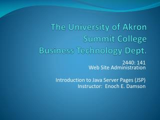 The University of Akron Summit College Business Technology Dept.