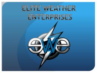 ELITE WEATHER  ENTERPRISES