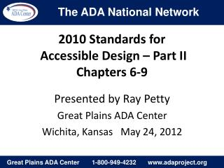2010 Standards for  Accessible Design – Part II Chapters 6-9