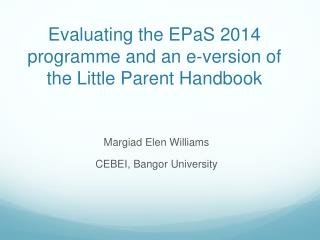 Evaluating the EPaS 2014 programme and an e-version of the Little Parent Handbook