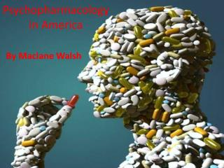 Psychopharmacology in America