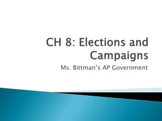 CH 8: Elections and Campaigns