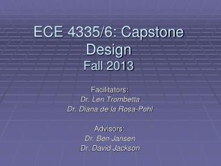 ECE  4335/6:  Capstone Design  Fall  2013