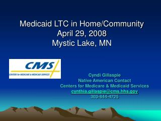 Medicaid LTC in Home/Community  April 29, 2008 Mystic Lake, MN