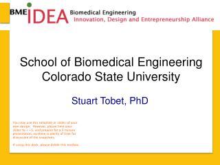 School of Biomedical Engineering Colorado State University