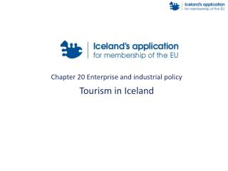 Chapter 20 Enterprise and industrial policy Tourism  in Iceland