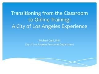 Transitioning from the Classroom to Online Training:  A  City of Los Angeles Experience