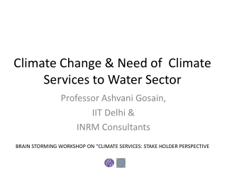 Climate Change & Need of Climate Services to Water Sector