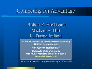 Competing for Advantage Robert E. Hoskisson Michael A. Hitt R. Duane Ireland
