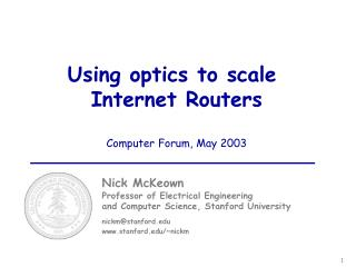 Using optics to scale  Internet Routers Computer Forum, May 2003