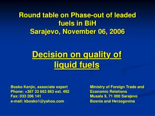 Round table on Phase-out of leaded fuels in BiH Sarajevo, November 06, 2006