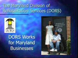 The Maryland Division of Rehabilitation Services (DORS)