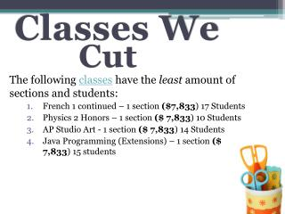 The following  classes  have the  least  amount of sections and  students:
