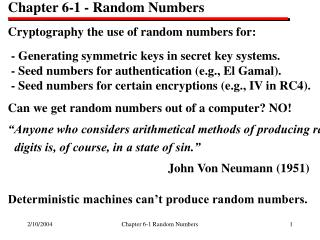 Chapter 6-1 - Random Numbers  Cryptography the use of random numbers for: