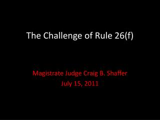 The Challenge of Rule 26(f)