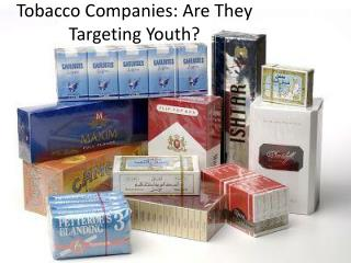 Tobacco Companies: Are They Targeting Youth?