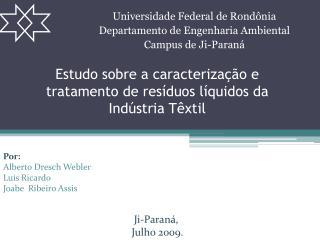 Estudo sobre a caracterização e tratamento de resíduos líquidos da Indústria Têxtil