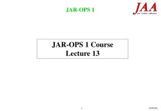 JAR-OPS 1 Course Lecture 13