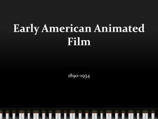 Early American Animated Film