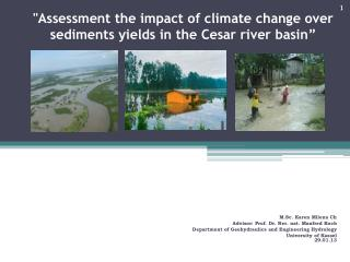 """Assessment the impact of climate change over sediments yields in the Cesar river basin"""