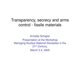 Transparency, secrecy and arms control - fissile materials