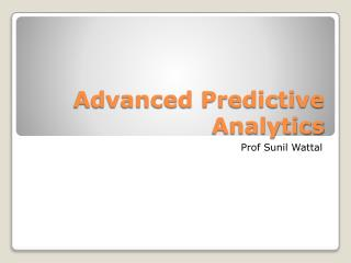 Advanced Predictive Analytics